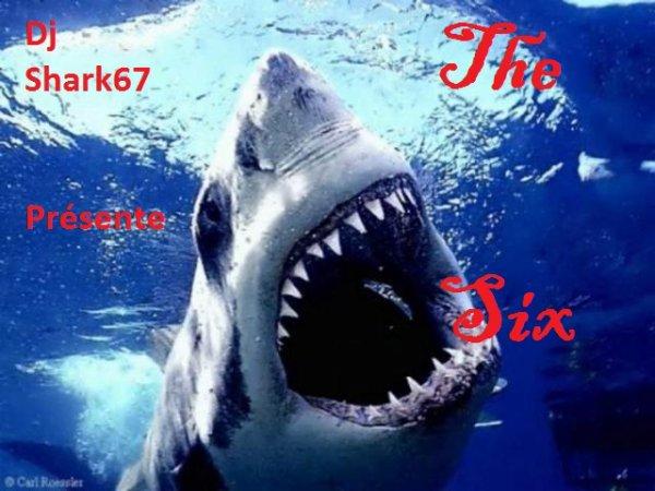 Dj Shark67 Présente The Six