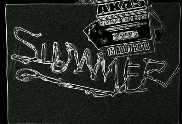 AK45 SUMMER TAPE !!!!!!!