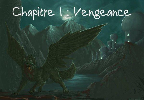 Chapitre 1 : Vengeance