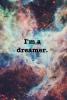 I'm a dreamer ... b*tch !
