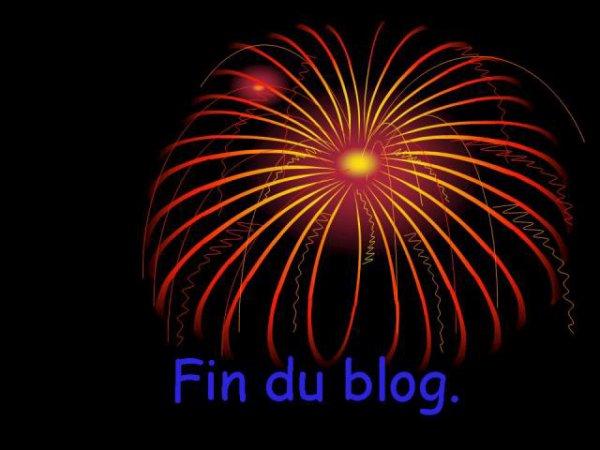 Fin du Blog ...