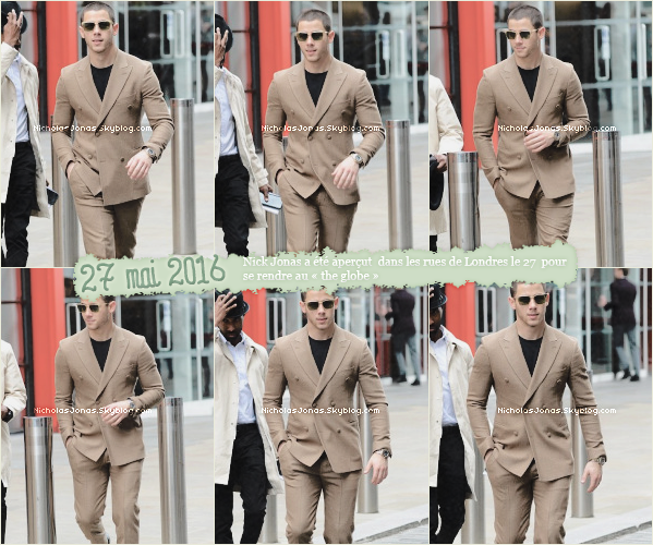 """. . ___27 MAI 2016___..❝ Nick a été aperçut dans les rues de Londres pour ce rendre au """" the globe """"❞  . ."""