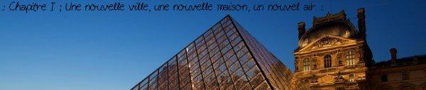 .: Chapitre I ; Une nouvelle ville, une nouvelle maison, un nouvel air :.