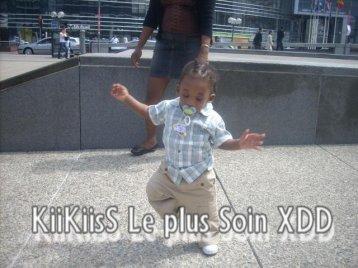 KiiKiisS . Le Plus Soin D'la Miff ...Il est pas Mignon S'te Bg !!!  XXDD