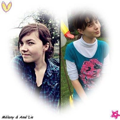 Amé'Liee & Mélany  ♥