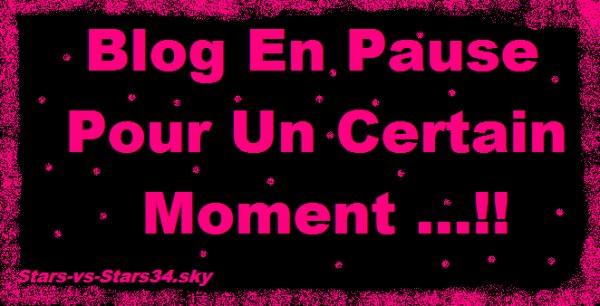 Blog En Pause Pour Un Certain Moment ...!!
