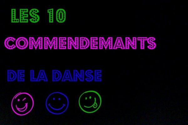 Les 10 commendemant de la Danse !!