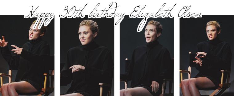 Happy 30th birthday Elizabeth Olsen !