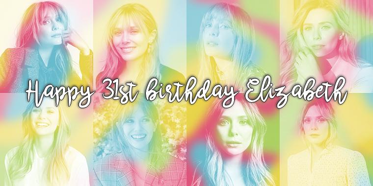 Happy 31st birthday Elizabeth !