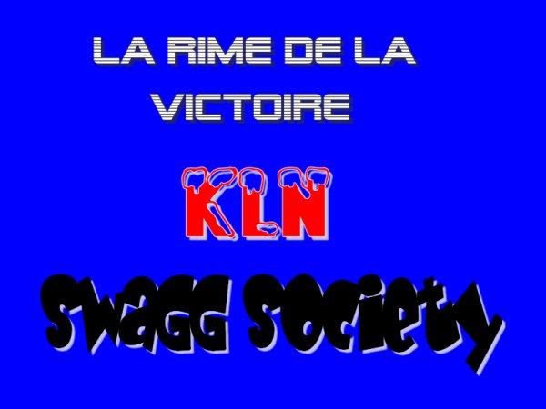 La Rime De La Victoire (KLN) [ REJOiNS NOUS SUR FACEBOOK : Swagg Society ] (2011)
