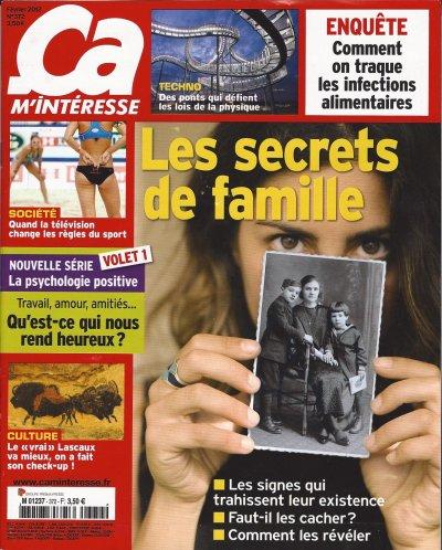 le magazine ça m'intéresse du mois de février 2012 vient de sortir avec un gros plan sur les secrets de famille et ses secrets qui peuvent hanter plusieurs générarations. Pour les amateurs de psychogénéalogie, le dossier est très intéressant.