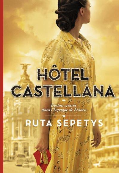 Espagne : Hôtel Castellana, destins croisés dans l'Espagne de Franco