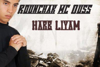 Rounchak mc Ouss HARB LIYAM
