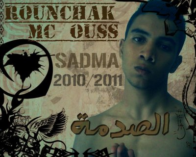 ROUNCHAK MC OUSS MIXTAPE <<SADMA >> 2010/2011