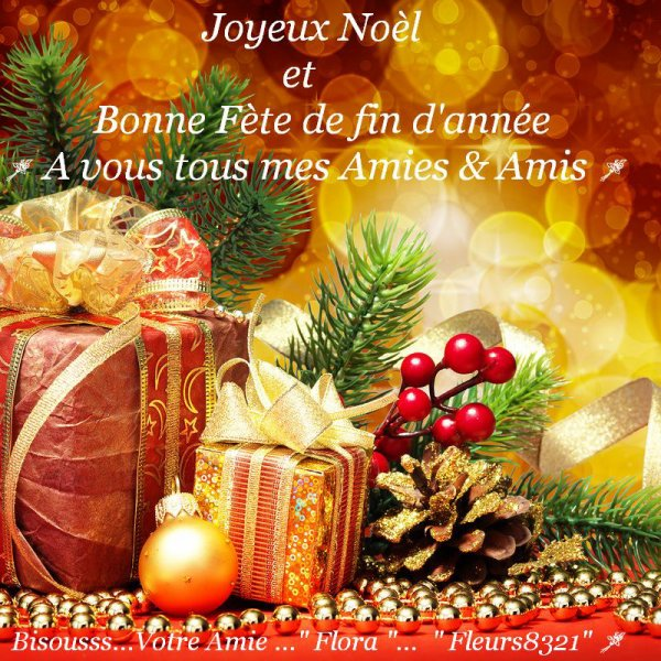 Je vous souhaite a  vous tous mes Amies  & Amis de bonne Fêtes de Fin D'Année ...Bisousss