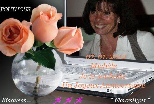"""Michèle je te souhaite un Joyeux Anniveraire ..."""" POUTHOUS """" ... Bisousss"""