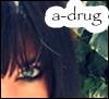 a-drug