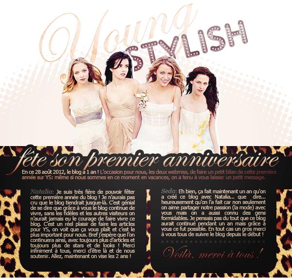 ♦  78  │  YoungStylish fête sa première année sur Skyrock !   Article fait par Natalia et posté le 28 août 2012.   ●