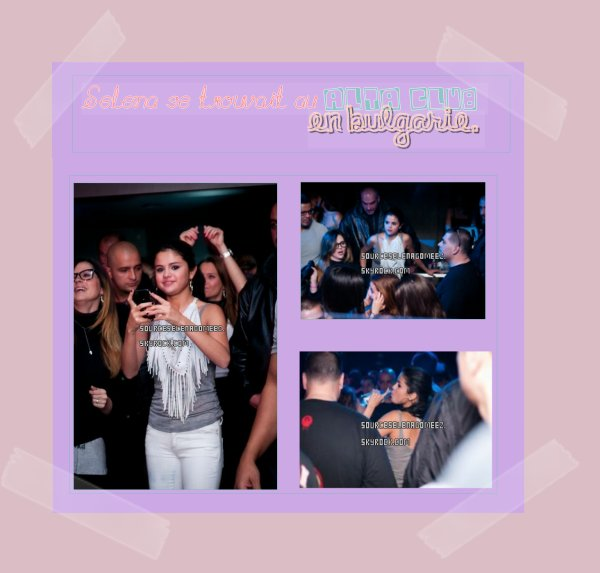 18.05.12: Selena at the Yalta Club , in Bulgaria.