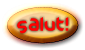 SALUT!