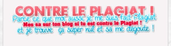 CONTRE LE PLAGIAT !!