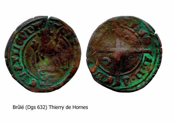 Thierry de Hornes (1406-1408) et le brûlé (Dgs 632, Chestret 300) atelier indéterminé