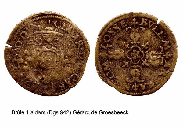 Gérard de Groesbeeck (1564-1580) et le brûlé 1 aidant (Dgs 942, de Chestret 525) atelier de Hasselt