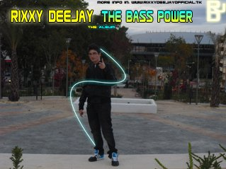RixxyDJ presents.... The Bass Power... NEW ALBUM!