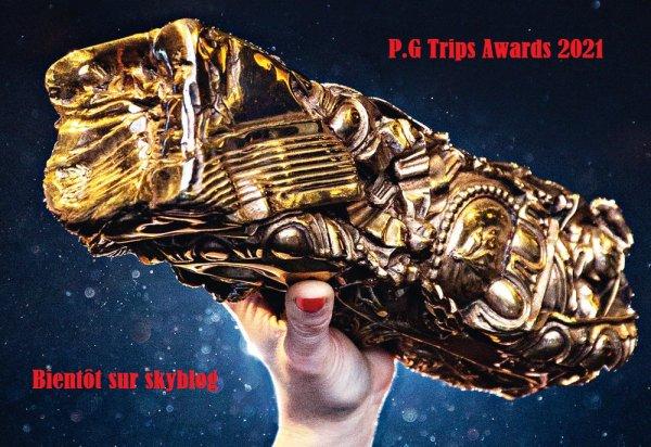 Les P.G_Trips_Awards 2021 ... bientôt !