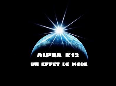 Alpha k13 - Un effet de mode (2011)
