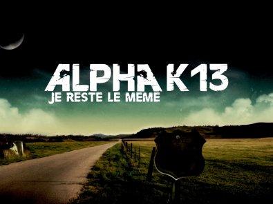 Alpha k13 - Je reste le meme (2011)