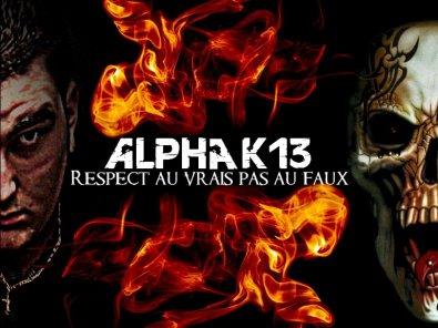 Alpha k13 - Respect au vrais pas au faux (2011)