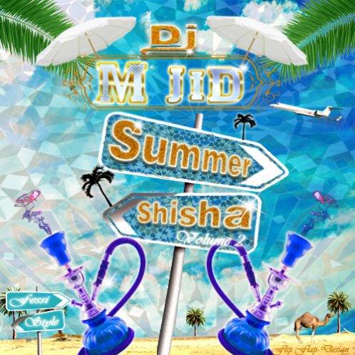 Shisha Summer vol 2 mixé par Dj M-jid en téléchargement libre