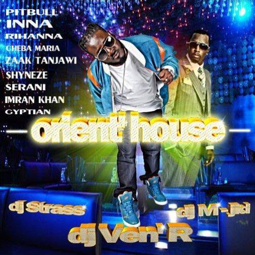 ORIENT' HOUSE MIXEE PAR DJ M-JID Feat DJ VEN'R et DJ STRASS