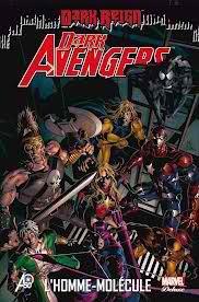 Dark avengers t2 - l'Homme molécule