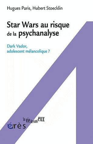 StarWars au risque de la Psychanalyse : Dark Vador, adolescent mélancolique ?