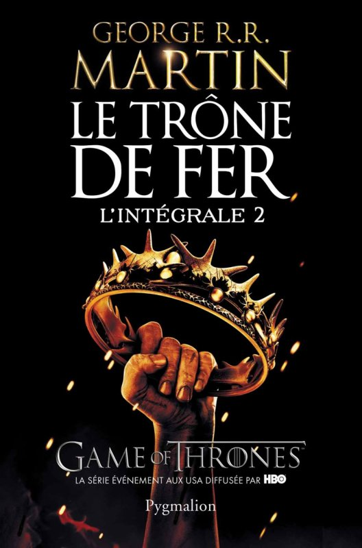 Le Trone de Fer - Intégrale 2