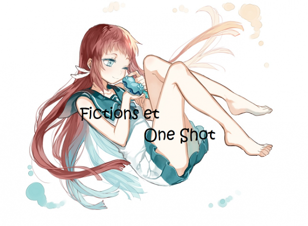 Mes fictions et mes one shots!! ♥