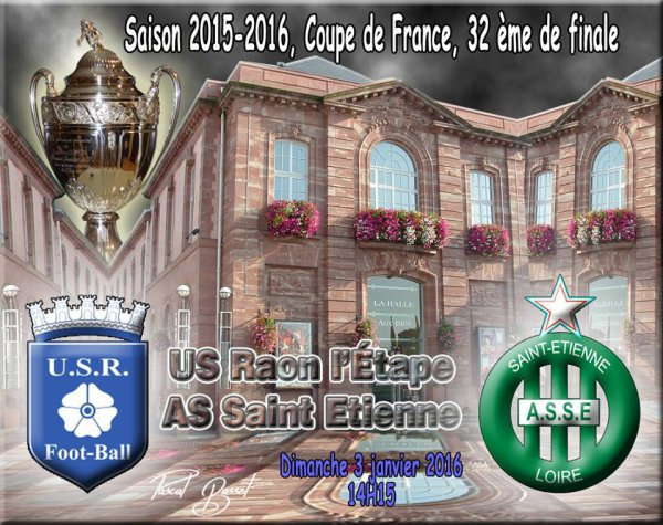 US-RAON L'ETAPE * ASSE du 3 janvier 2016 comptant pour les 16ème de finale de la Coupe de France.