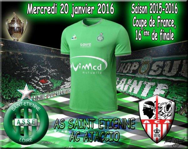 ASSE * AJACCIO du 21 janvier 2016 comptant pour les 16ème de finale de la Coupe de France 2016.