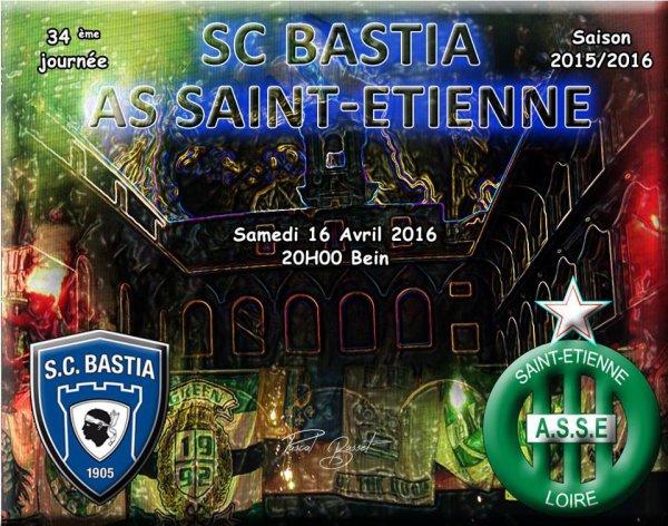 BASTIA * ASSE du 16 avril 2016 comptant pour la 34ème journée de championnat de ligue 1.