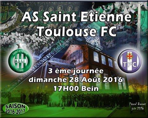 ASSE * TOULOUSE du 28 août 2016 comptant pour la 3ème journée de championnat de ligue 1.