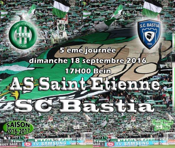 ASSE * BASTIA du 18 septembre 2016 comptant pour la 5ème journée de championnat de ligue 1.