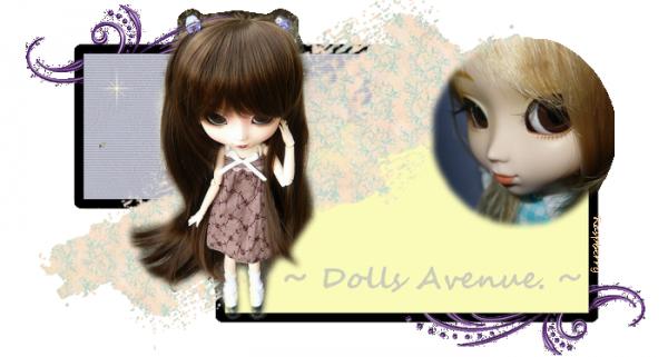 ~ Dolls Avenue. ~