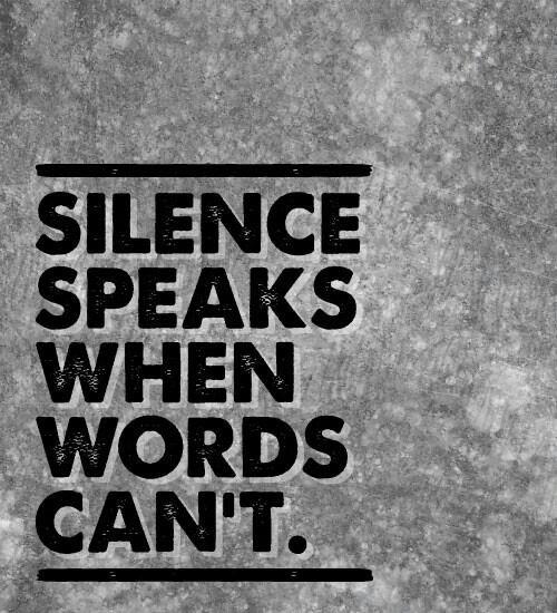 Le silence parle quand les mots ne le peuvent ..
