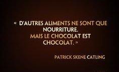 L'unique ingrédient curatif ; le chocolat