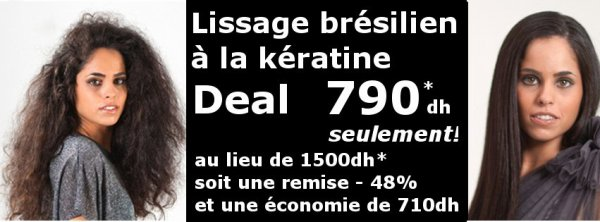 lissage bresilien keratine deal chez the deal en direct casablanca salon francais de coiffure. Black Bedroom Furniture Sets. Home Design Ideas