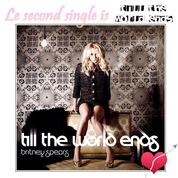 ♦NewsLe site d'écoute de musique gratuit Deezer annonce que le second single de Britney sera bel et bien Till The World Ends, et qu'il sera disponible le 14 mars 2011 !