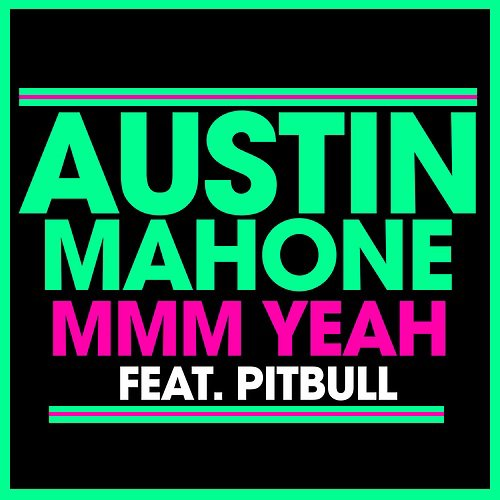 Preview + Pochette du nouveau single: Mmm Yeah ft. Pitbull