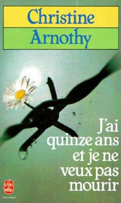 J'AI QUINZE ANS ET JE NE VEUX PAS MOURIR et IL N'EST PAS SI FACILE DE VIVRE de Christine Arnothy